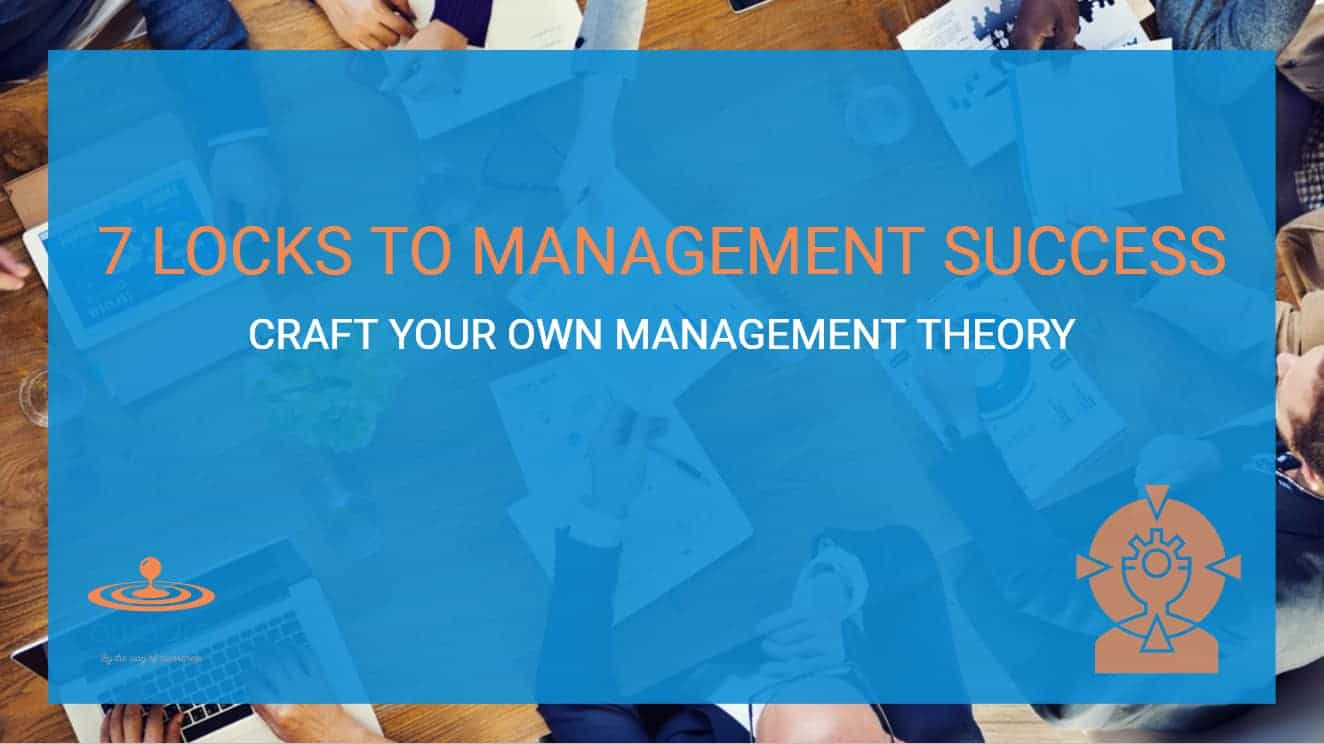 7 Locks to Management Success: A Team Crafting Its Own Management Theory