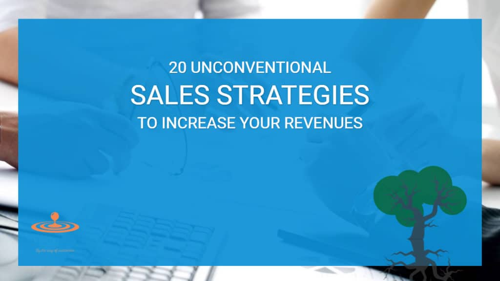 20 Unconventional Sales Strategies to Increase Your Sales Revenues Title Image